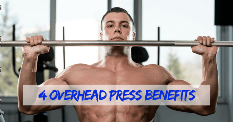 4 Overhead Press Benefits