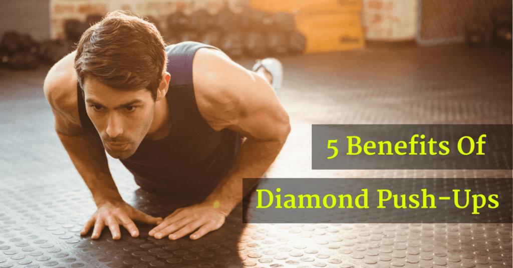 5 Diamond Push-ups Benefits