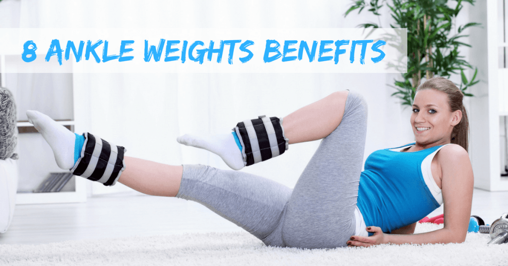 8 Ankle Weights Benefits