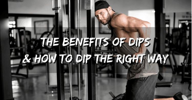 Benefits of Dips