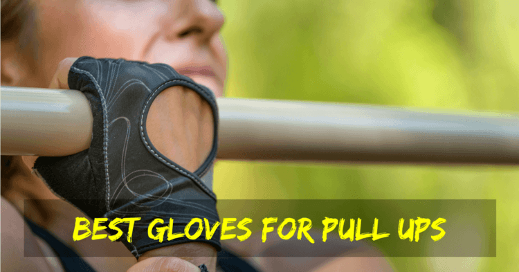 Best Crossfit Gloves for Pull Ups
