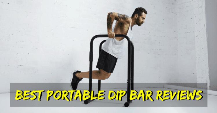 Best Portable Dip Bar Reviews