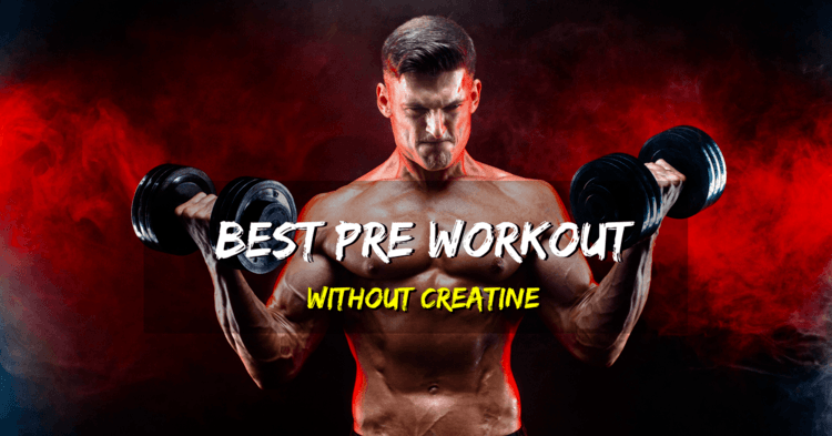 Best Pre Workout Without Creatine