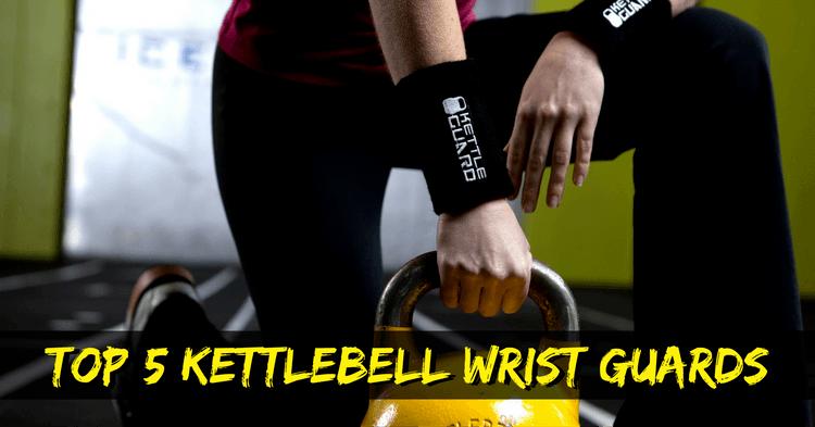 Best Kettlebell Wrist Guards Reviews