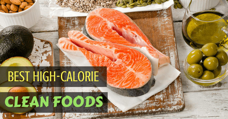 best-high-calorie-clean-foods