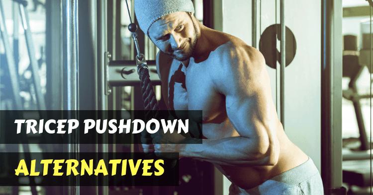 tricep-pushdown-alternatives