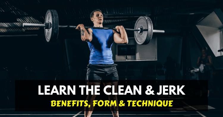 clean and jerk benefits & technique