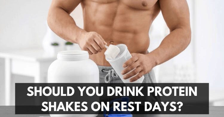 should you drink protein shakes on rest days