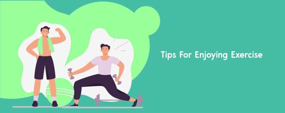 7. Tips For Enjoying Exercise